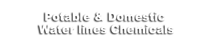 Potable & Domestic Water lines Chemicals