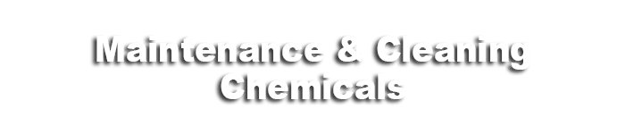 Maintenance & Cleaning Chemicals